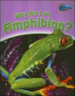 Why Am I an Amphibian?