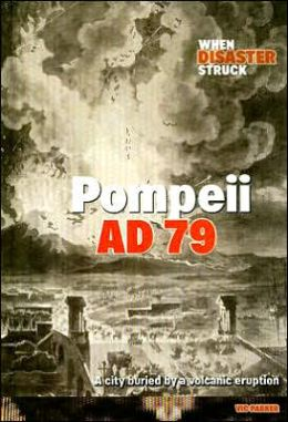 Pompeii AD 79: A City Buried by a Volcanic Eruption