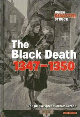 The Black Death, 1347-1350: The Plague Spreads Across Europe
