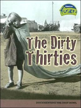 The Dirty Thirties: Documenting the Dust Bowl
