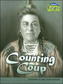 Counting Coup: Customs of the Crow Nation