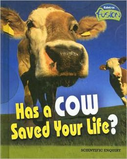 Has a Cow Saved Your Life?: The Scientific Method
