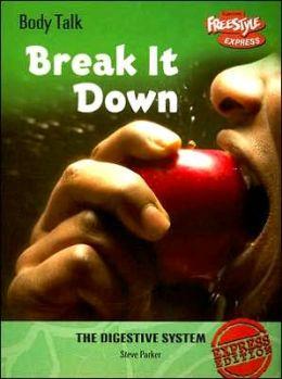 Break It Down: The Digestive System
