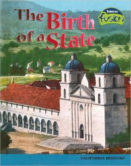 Birth of a State: California Missions