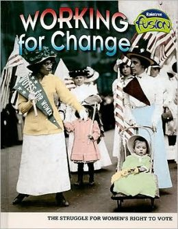 Working for Change: The Struggle for Women's Right to Vote