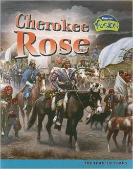 Cherokee Rose: The Trail of Tears