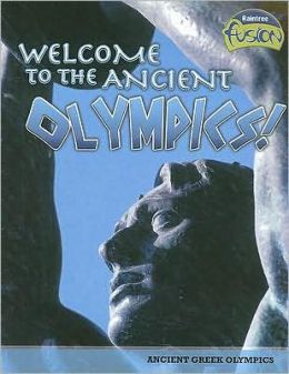 Welcome to the Ancient Olympics: Ancient Greek Olympics