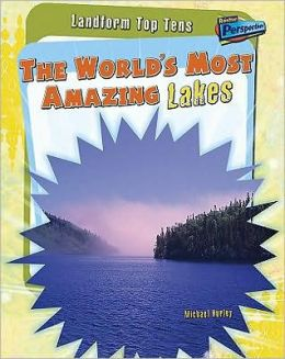 The World's Most Amazing Lakes