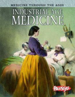 Industrial Age Medicine