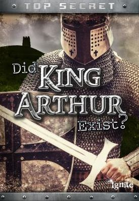 Did King Arthur Really Exist?