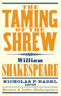 The Taming of the Shrew (Barnes & Noble Shakespeare)