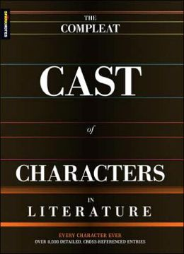 The Compleat Cast of Characters in Literature (SparkNotes)