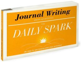 Journal Writing: 180 Easy-to-Use Lessons and Class Activities! (The Daily Spark)