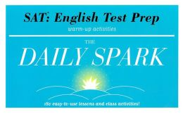 SAT: English Test Prep: 180 Easy-to-Use Lessons and Class Activities! (The Daily Spark)