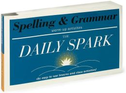 Spelling & Grammar: 180 Easy-to-Use Lessons and Class Activities! (The Daily Spark)