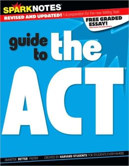 SparkNotes Guide to the ACT (SparkNotes Test Prep Series)