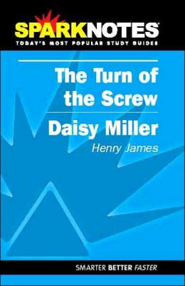 The Turn of the Screw/Daisy Miller (SparkNotes Literature Guide)