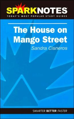 The House on Mango Street (SparkNotes Literature Guide Series) by SparkNotes | 9781411402560 ...