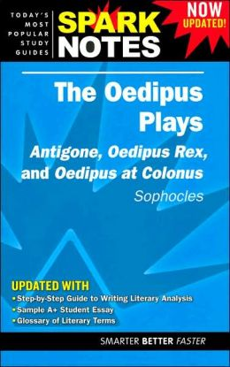 The Oedipus Plays (SparkNotes Literature Guide)