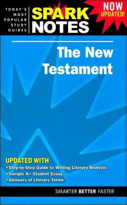 The New Testament (SparkNotes Literature Guide)