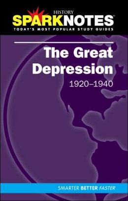 The Great Depression (1920-1940) (SparkNotes History Note)