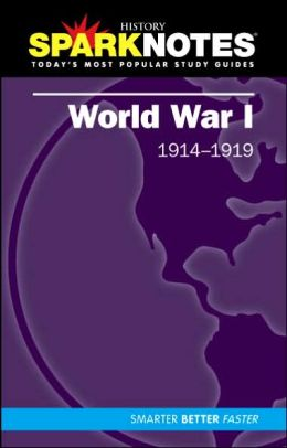 World War I (1914-1919) (SparkNotes History Note)