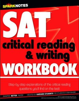 SAT Critical Reading and Writing Workbook (SparkNotes Test Prep)