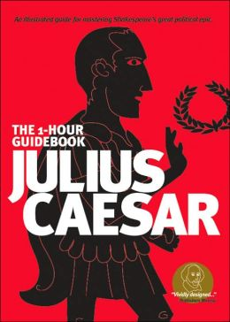 Julius Caesar (SparkNotes 1 Hour Shakespeare)