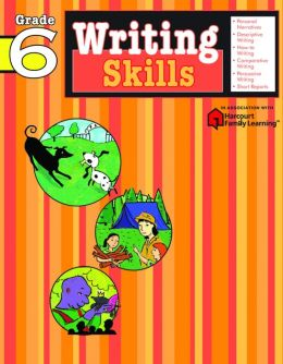 Writing Skills: Grade 6 (Flash Kids Writing Skills Series)