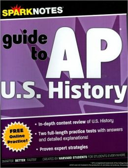 SparkNotes Guide to AP U.S. History (SparkNotes Test Prep)