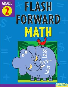 Flash Forward Math: Grade 2 (Flash Kids Flash Forward)