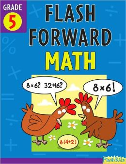 Flash Forward Math: Grade 5 (Flash Kids Flash Forward)