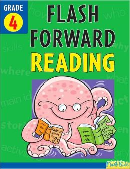 Flash Forward Reading: Grade 4 (Flash Kids Flash Forward)