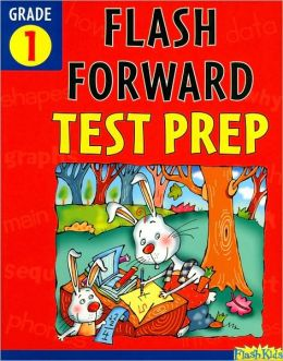 Flash Forward Test Prep: Grade 1(Flash Kids Flash Forward)