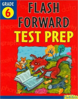 Flash Forward Test Prep: Grade 6