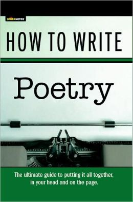 How to Write Poetry (SparkNotes Ultimate Style)