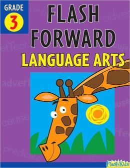 Flash Forward Language Arts: Grade 3 (Flash Kids Flash Forward)