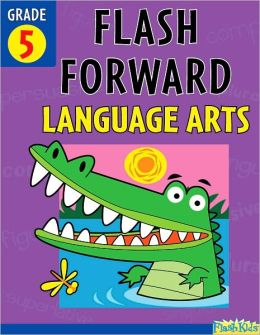 Flash Forward Language Arts: Grade 5 (Flash Kids Flash Forward)