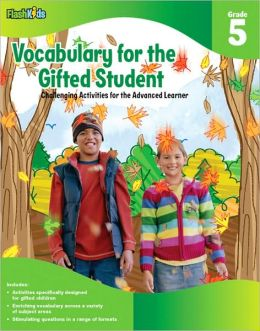 Vocabulary for the Gifted Student Grade 5 (For the Gifted Student): Challenging Activities for the Advanced Learner
