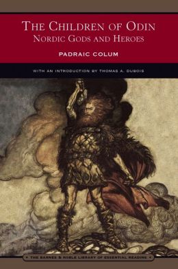 The Children of Odin: Nordic Gods and Heroes (Barnes & Noble Library of Essential Reading)