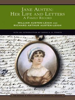 Jane Austen: Her Life and Letters: A Family Record (Barnes & Noble Library of Essential Reading)