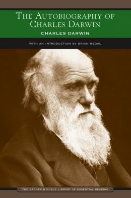 The Autobiography of Charles Darwin (Barnes & Noble Library of Essential Reading)