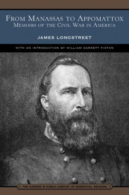 From Manassas to Appomattox: Memoirs of the Civil War in America (Barnes & Noble Library of Essential Reading)