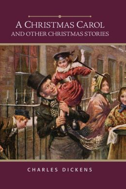 A Christmas Carol and Other Christmas Stories (Barnes & Noble Edition)