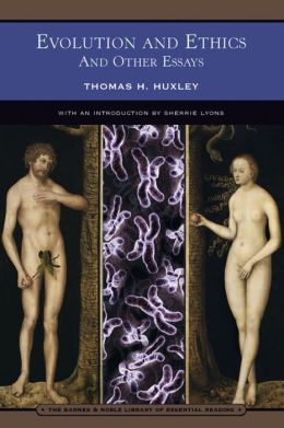 Evolution and Ethics: And Other Essays (Barnes & Noble Library of Essential Reading)