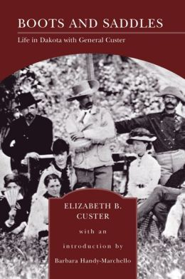Boots and Saddles: Life in Dakota with General Custer (Barnes & Noble Library of Essential Reading)