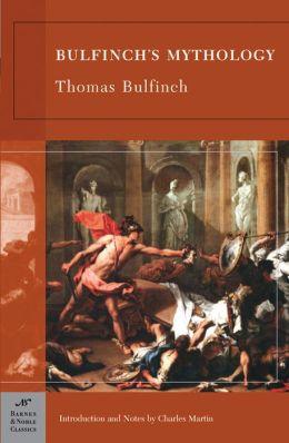 Bulfinch's Mythology (Barnes & Noble Classics Series)