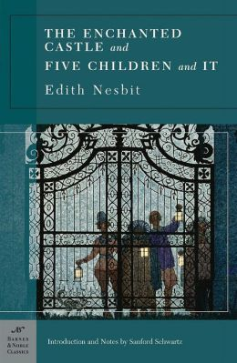 The Enchanted Castle and Five Children and It (Barnes & Noble Classics Series)