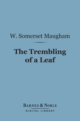 The Trembling of a Leaf (Barnes & Noble Digital Library)