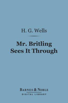 Mr. Britling Sees It Through (Barnes & Noble Digital Library)